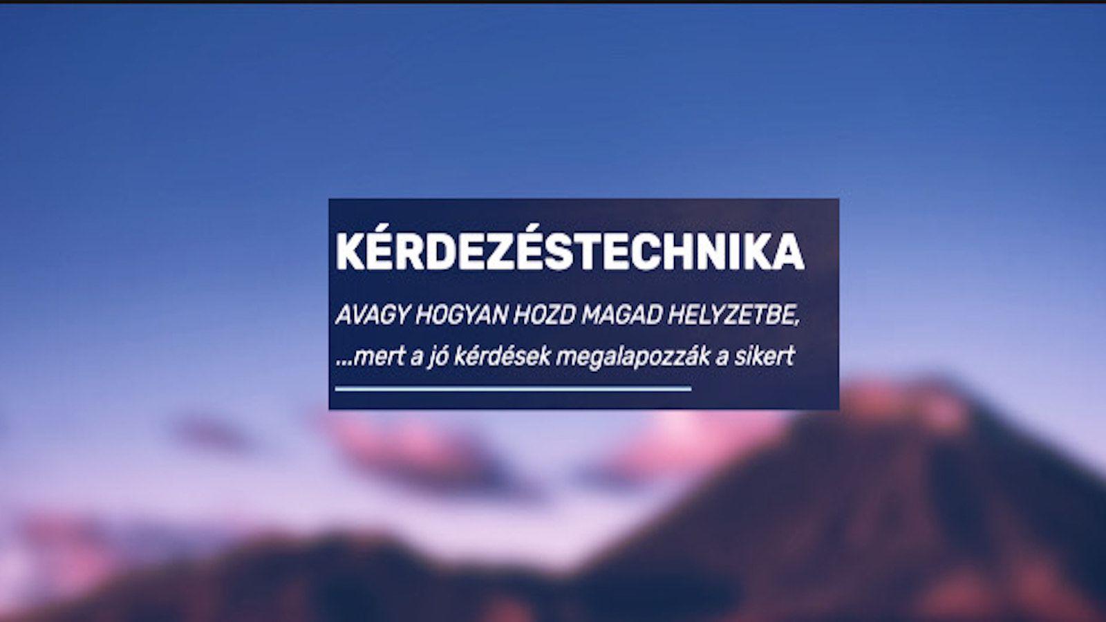 KÉRDEZÉSECHNIKA - ONLINE KÉPZÉS